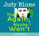 Then Again, Maybe I Won't, Judy Blume