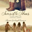 Sensible Shoes: A Story about the Spiritual Journey, Sharon Garlough Brown