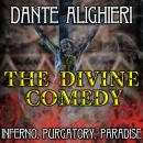 The Divine Comedy: Inferno, Purgatory, Paradise Audiobook