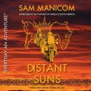 Distant Suns: Adventure in the vastness of Africa and South America, Sam Manicom