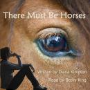 There Must Be Horses, Diana Kimpton