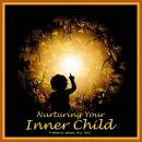 Nurturing Your Inner Child: Affirmations and Visualization for Emotional Healing and Self-esteem, William G. Defoore