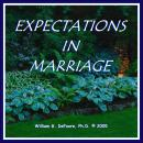 Expectations in Marriage: Healthy Ways to Deal With Disappointment & Anger in Loving Relationships, William G. Defoore
