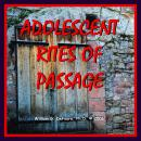 Adolescent Rites of Passage: Honoring the Transitions from Childhood to Adulthood, William G. Defoore