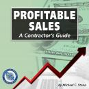 Profitable Sales: A Contractor's Guide Audiobook