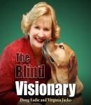 Blind Visionary: Practical Lessons for Meeting Challenges on the Way to a More Fulfilling Life and Career, Virginia Jacko, Doug Eadie