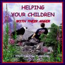 Helping Your Children with Their Anger: A Guide for Parents of Children & Adolescents, William G. Defoore