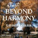 Just Beyond Harmony, Gaydell Collier