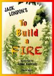 To Build a Fire, Jack London