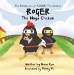 The Adventures of Roger the Chicken - Roger the Ninja Chicken Audiobook