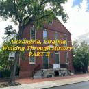 Alexandria VA -- Walking Through History, Part II Audiobook