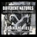 Different Natures: And the Spaces In-Between Audiobook