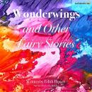 Wonderwings and Other Fairy Stories Audiobook