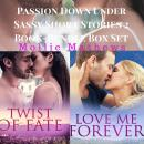 Passion Down Under Sassy Short Stories 2 Book-Bundle Box Set: : Love Me Forever and Twist of Fate, Mollie Mathews