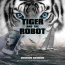 Tiger and the Robot: AI Detective Searches for Kidnapped Billionaire Audiobook