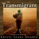 Transmigrant: The Lost Years of Jesus (a novel), Kristi Saare Duarte