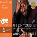 Bet On Yourself: Inside the Mind of the Ultimate Underdog, Terez Paylor, Antoine Bethea