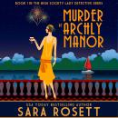 Murder at Archly Manor, Sara Rosett