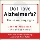 Do I have Alzheimer's?: The 10 warning signs