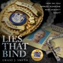 Lies That Bind: How Do You Arrest Somebody That Doesn't Exist? Audiobook