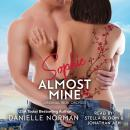 Sophie, Almost Mine: Emotional Romantic Comedy Audiobook