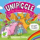 Dragon Trouble: Unipiggle the Unicorn Pig Book 2 Audiobook