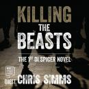 Killing The Beasts: Spicer Series Book 1 Audiobook