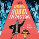 The Day I Started a Mega Robot Invasion Audiobook