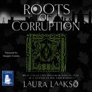 Roots of Corruption: Wilde Investigations, Book 3 Audiobook
