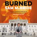 Burned: The Inside Story of the 'Cash-for-Ash' Scandal and Northern Ireland's Secretive New Elite Audiobook