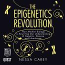The Epigenetics Revolution: How Modern Biology is Rewriting Our Understanding of Genetics, Disease a Audiobook