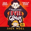 My Headteacher Is an Evil Genius Audiobook