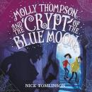 Molly Thompson and the Crypt of the Blue Moon Audiobook