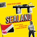 Sealand: The True Story of the WorldÕs Most Stubborn Micronation Audiobook
