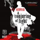 A Conjuring of Light: A Darker Shade of Magic Book 3 Audiobook