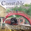 Constable Around the Village: A perfect feel-good read from one of Britain's best-loved authors Audiobook