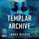 Templar Archive: The Hounds of God Book 2, James Becker