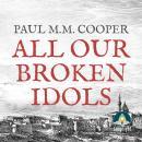 All Our Broken Idols Audiobook