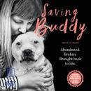 Saving Buddy: The heartwarming story of a very special rescue Audiobook