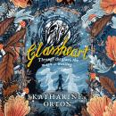 Glassheart Audiobook
