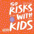 50 Risks to Take With Your Kids Audiobook