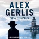Sea of Spies: The Richard Prince Thrillers Book 2 Audiobook
