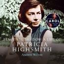 A Beautiful Shadow: A Life of Patricia Highsmith Audiobook