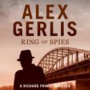 Ring of Spies: The Richard Prince Thrillers Book 3 Audiobook