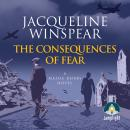 The Consequences of Fear: Maisey Dobbs Mystery, Book 16 Audiobook