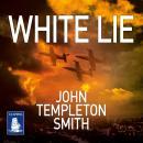 White Lie: John Winter Book 1 Audiobook