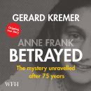 Anne Frank Betrayed: The Mystery Unravelled After 75 Years Audiobook