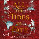 All the Tides of Fate: All the Stars and Teeth Duology, Book 2 Audiobook