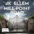 Mill Point Road: A Serial Killer Domestic Thriller Audiobook