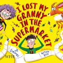 I Lost My Granny in the Supermarket Audiobook
